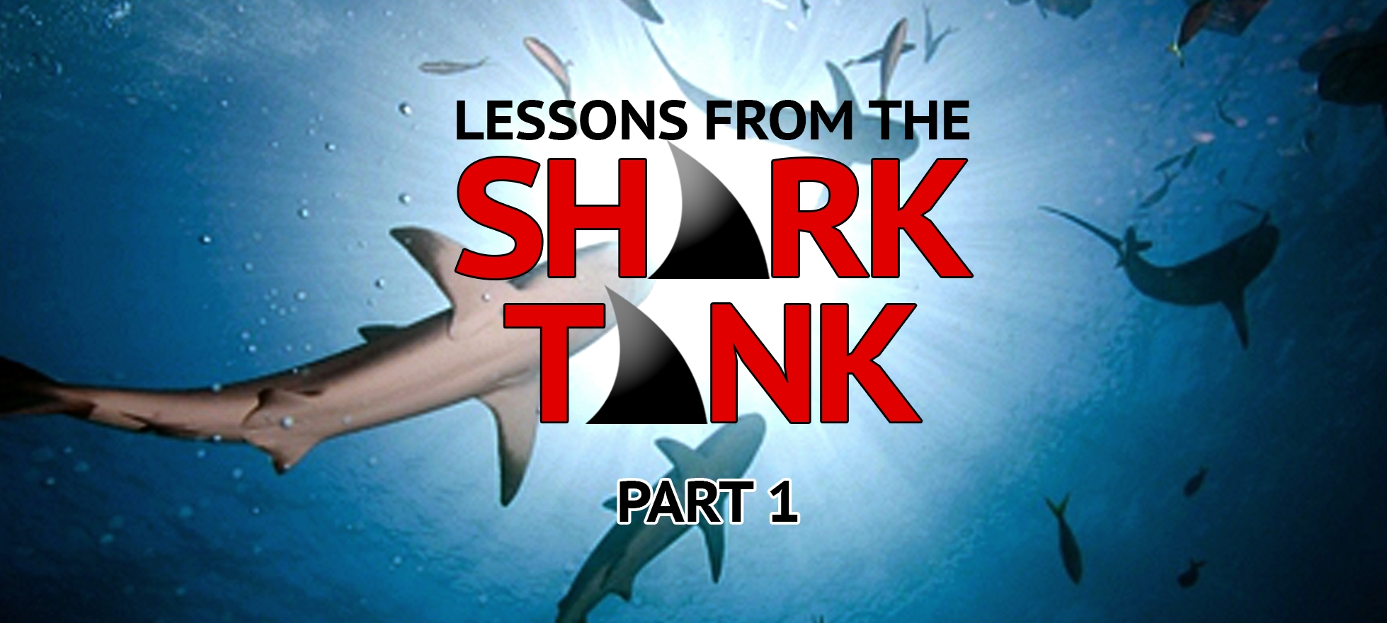 Lessons From the Shark Tank #1
